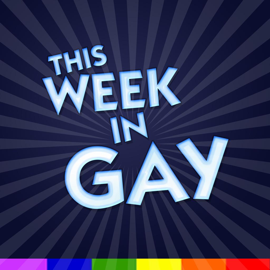 This Week in Gay